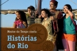 Mestre do Tempo Conta Histórias do Rio